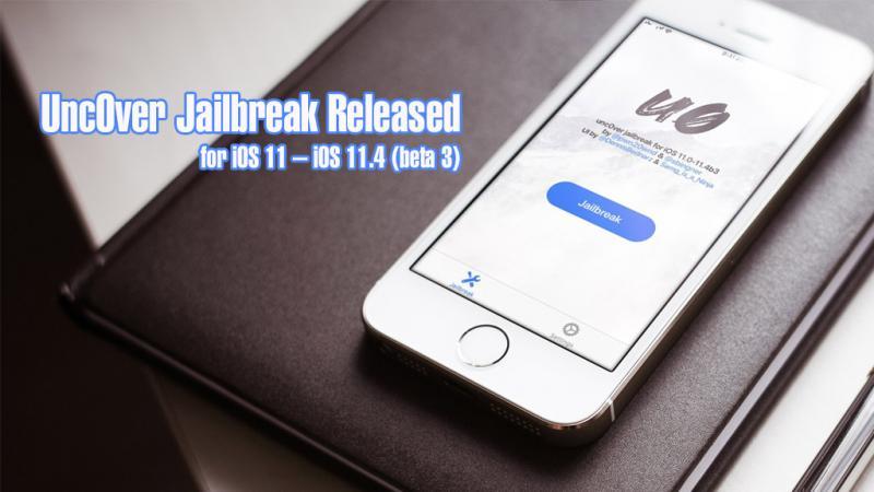 Jailbreak các thiết bị đang sử dụng phiên bản từ iOS 11 đến iOS 11.4 beta 3Unc0ver